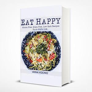 Eat Happy Anna Vocino healthy cookbook
