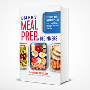 Smart Meal Prep for Beginners Toby Amidor healthy cookbook