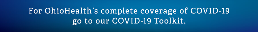 Go to COVID-19 Toolkit page on OhioHealth blog