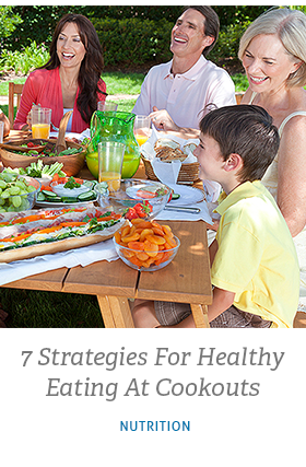 Read related article called 7 Strategies for Healthy Eating at Cookouts