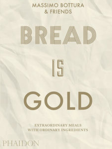 Book cover of Bread is Gold by Massimo Bottura & Friends