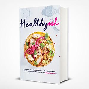 Healthyish Lindsay Maitland Hunt healthy cookbook