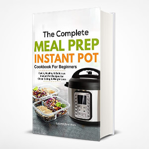 Meal Prep Instant Pot Cookbook