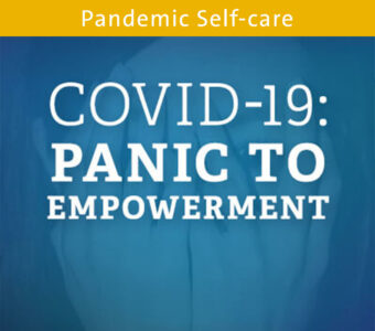 Blue background with text overtop that says COVID-19: Panic to Empowerment