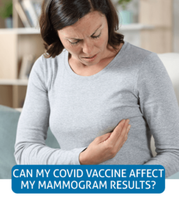 Go to Fast Facts page about the COVID-19 vaccine affecting mammogram results