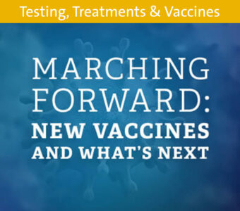 Image of germ with blue overlay, text on top says Marching Forward: New Vaccines and What's Next